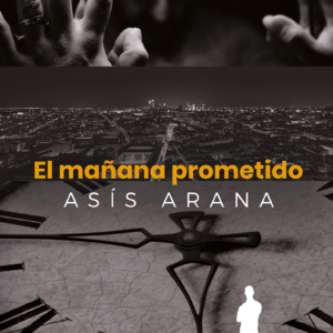 El mañana prometido - Asis Arana
